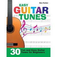 Easy Guitar Tunes : 30 Fun and Easy Guitar Tunes for Beginners