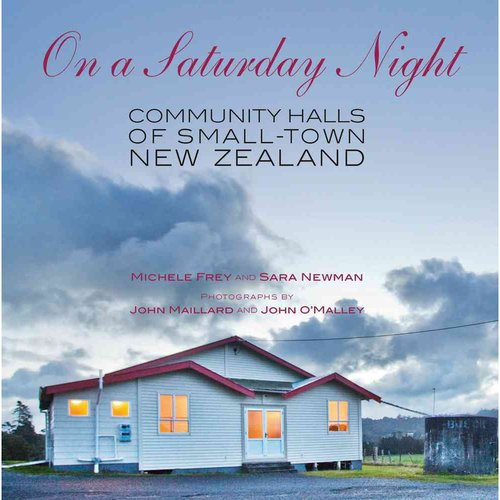 On a Saturday Night: Community Halls of Small-Town New Zealand