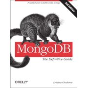 Mongodb: The Definitive Guide: Powerful and Scalable Data Storage (Paperback)
