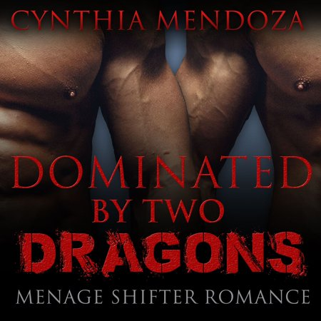 Menage Shifter Romance: Dominated By Two Dragons (BBW Romance, MFM Romance, Shapeshifter Romance, Adventure Romance, Dragon Shifter Romance Series) -