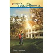 The Road to Bayou Bridge - eBook