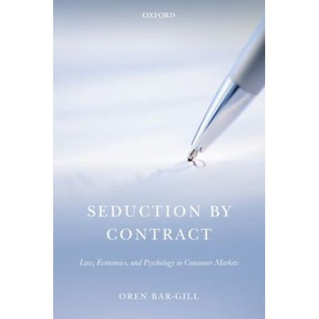 Seduction By Contract: Law, Economics, and Psychology in Consumer Markets