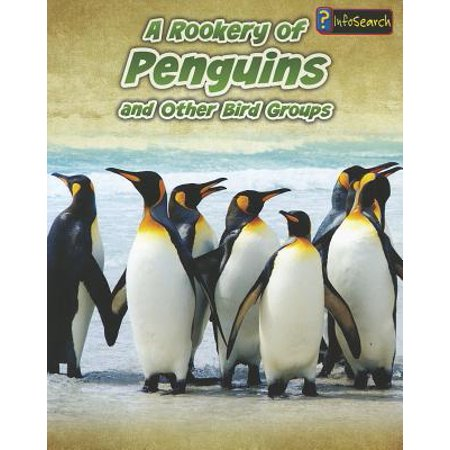 A Rookery of Penguins : And Other Bird Groups (Names For Groups Of Animals And Birds)