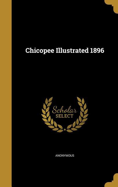 chicopee illustrated 1896