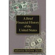 A Brief Financial History of the United States - eBook