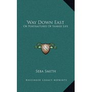 Way Down East : Or Portraitures of Yankee Life
