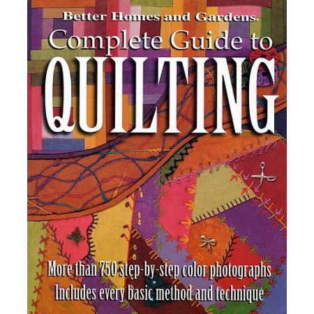 Complete Guide to Quilting (Better Homes and (Complete Home Guide)