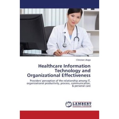 Healthcare Information Technology And Organizational Effectiveness