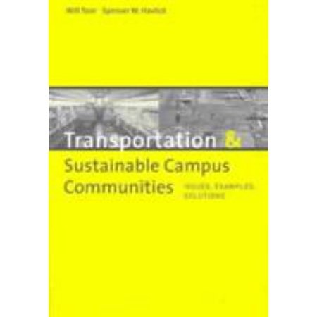 Transportation & Sustainable Campus Communities: Issues, Examples, and Solutions