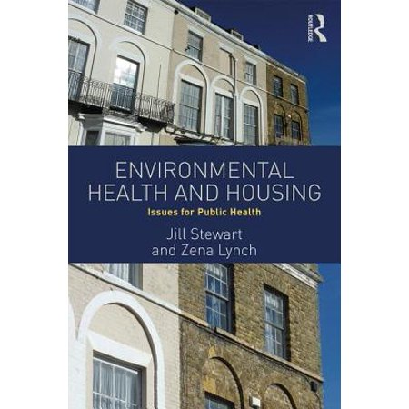 Environmental Housing - Environmental Health and Housing : Issues for Public Health