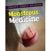 Creepy, Kooky Science: Monstrous Medicine (Hardcover)