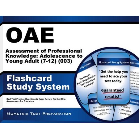OAE Assessment of Professional Knowledge: Adolescence to Young Adult (7-12) (003) Flashcard Study System: OAE Test Practice Questions & Exam Review for the Ohio Assessments for Educators
