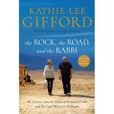 The Rock, the Road, and the Rabbi : My Journey Into the Heart of Scriptural Faith and the Land Where It All