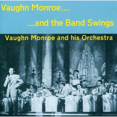 Vaughn Monroe - And The Band Swings (CD NEW)Label: MontpellierFormat: CDRelease Date: 20 Nov 2007No. of Discs: 1EAN: 5019317300364Album Tracks1. Comin' On2. Harlem Nocturne - Vaughn Monroe, Hagen, Earle3. Junior Prom4. Annie Laurie5. I Ask the Stars6. Russian Bear7. Happy Jack8. Rasputin' Tootin'9. Century Note10. Serenade to a Classy Chasse11. Step'n Fetch It12. Silver Threads Among the Gold13. Dark Eyes14. Bally Hoo15. Boston Rocker16. Swing Low, Sweet Chariot17. Host Meets Ghost18. Old Man Robbing a Bank