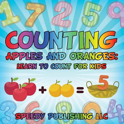 Counting Apples and Oranges : Learn to Count for Kids
