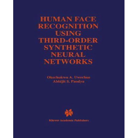 Human Face Recognition Using Third Order Synthetic Neural Networks  The Springer International Series In Engineering And Computer Science
