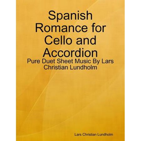Spanish Romance for Cello and Accordion - Pure Duet Sheet Music By Lars Christian Lundholm - eBook - Halloween Sheet Music For Cello