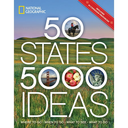 50 states, 5,000 ideas : where to go, when to go, what to see, what to do: 9781426216909