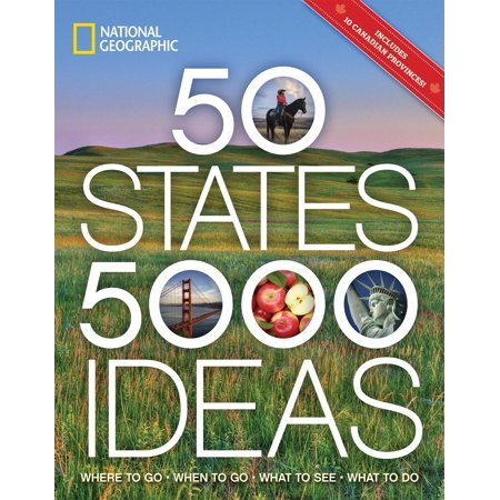 50 states, 5,000 ideas : where to go, when to go, what to see, what to do: (When Where Sunglasses Invented)