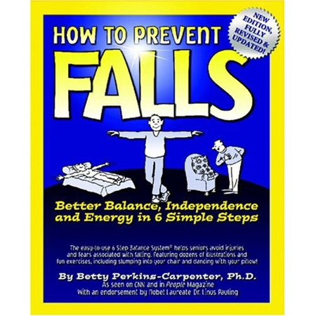 How To Prevent Falls  Better Balance  Independence And Energy In 6 Simple Steps