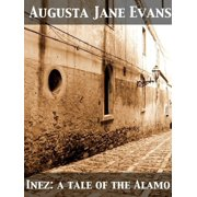 Inez A Tale of the Alamo - eBook