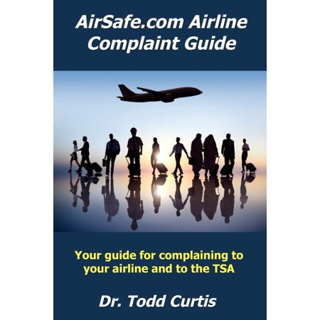 AirSafe.com Airline Complaint Guide - eBook (Best Airline Complaint Letter)
