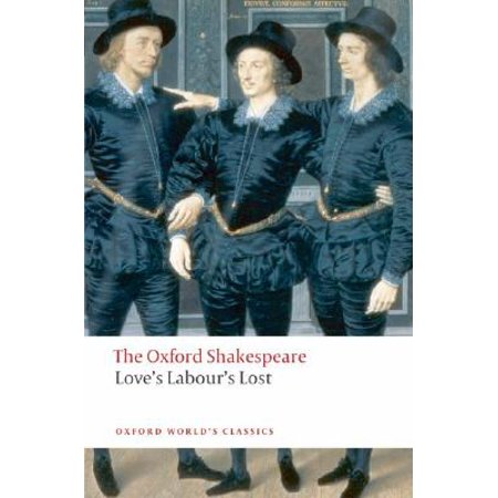 Love's Labour's Lost : The Oxford Shakespeare