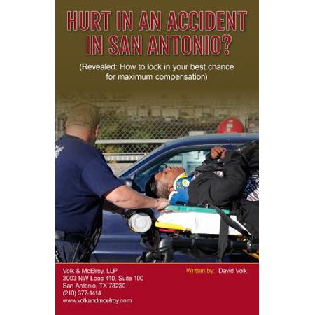Hurt in an Accident in San Antonio? : (Revealed: How to Lock in Your Best Chance for Maximum