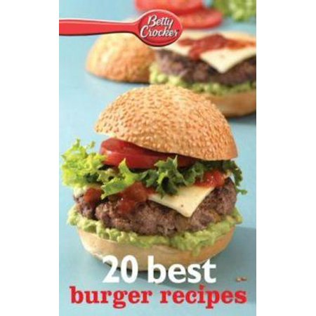 Betty Crocker 20 Best Burger Recipes - eBook