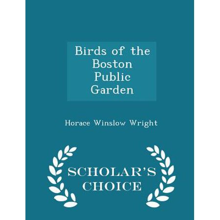 - Birds of the Boston Public Garden - Scholar's Choice Edition