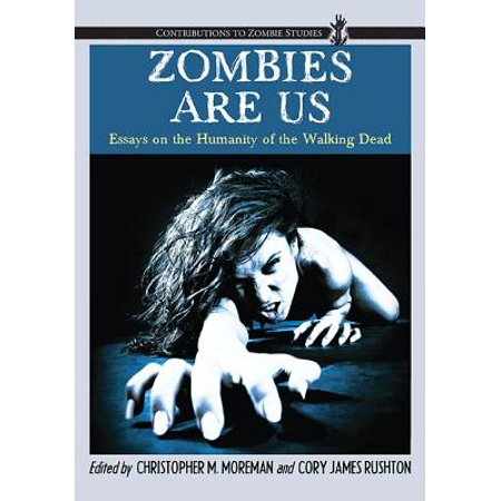 Zombies Are Us : Essays on the Humanity of the Walking Dead - The Walking Dead Little Girl Zombie