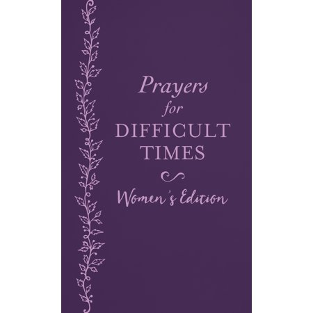 Prayers for Difficult Times Women's Edition : When You Don't Know What to (20 Prayers To Pray Throughout A Busy Day)