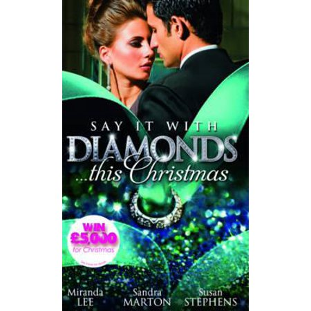 Say It with Diamonds!. Miranda Lee, Sandra Marton & Susan Stephens (Sandra Lee Recipes)