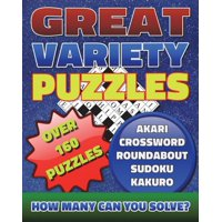 Great Variety Puzzles - Puzzles and Games Puzzle Book : Use This Fantastic Variety Puzzle Book for Adults as Well as Sharp Minds to Challenge Your Brain and Enjoy Hours of Fun.