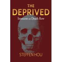 The Deprived : Innocent On Death Row