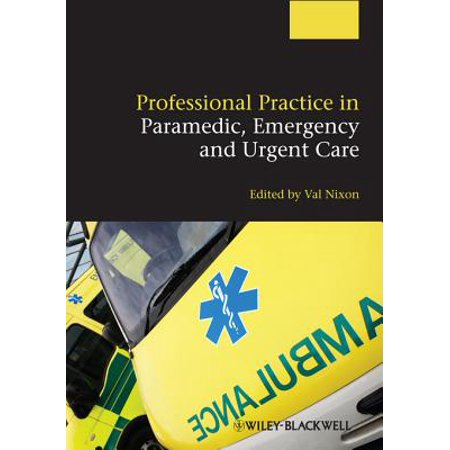 Professional Practice in Paramedic, Emergency and Urgent Care -