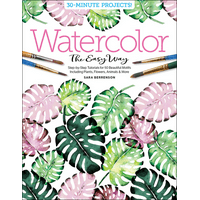 Watercolor the Easy Way: Step-By-Step Tutorials for 50 Beautiful Motifs Including Plants, Flowers, Animals & More (Paperback)