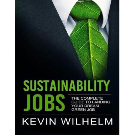 Sustainability Jobs: The Complete Guide to Landing Your Dream Green Job - eBook