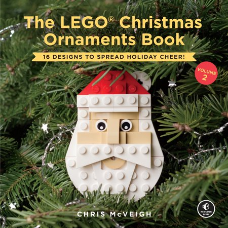 The Lego Christmas Ornaments Book Volume 2 16 Designs To Spread Holiday Cheer