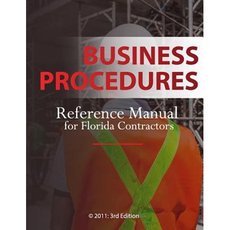 - Business Procedures : Reference Manual for Florida Contractors