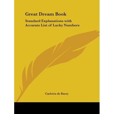 Great Dream Book : Standard Explanations with Accurate List of Lucky Numbers