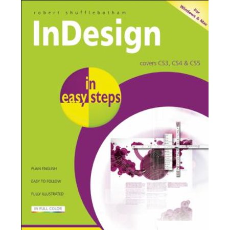 Indesign In Easy Steps  Covers Cs3  Cs4   Cs5  For Windows And Mac