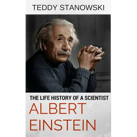 The Life History Of A Scientist Albert Einstein -