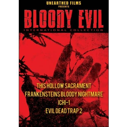 Bloody Evil International Collection: This Hollow Sacrament   Frankenstein's Bloody Nightmare   Ichi-1   Evil... by UNEARTHED FILMS