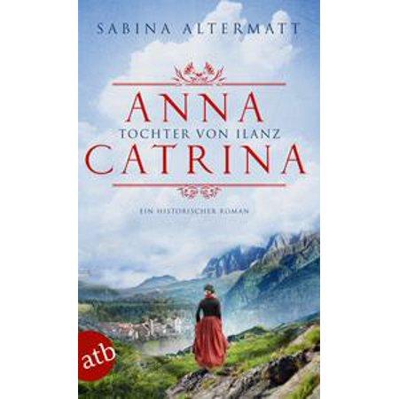 Anna Catrina - Tochter von Ilanz - eBook (Catrina Dress)