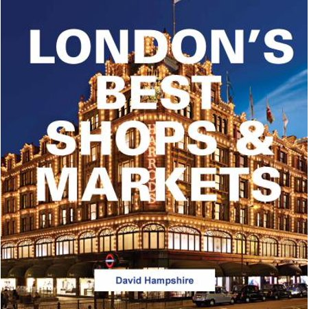 London's Best Shops & Markets - Hardcover