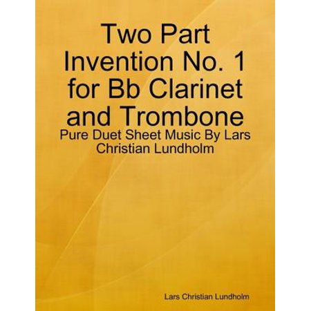 Two Part Invention No. 1 for Bb Clarinet and Trombone - Pure Duet Sheet Music By Lars Christian Lundholm - eBook
