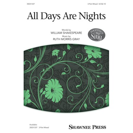 Morris Mix (Shawnee Press All Days Are Nights 3-Part Mixed composed by Ruth Morris)