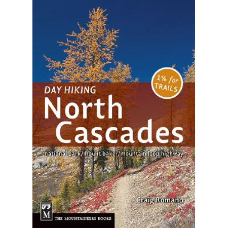Washingtons North Cascades (Day Hiking North Cascades : Mount Baker/Mountain Loop Highway/San Juan Islands )