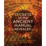 Secrets of the Ancient Manual: Revealed! : (Every Dragon Slayer's Must-Read Guide)